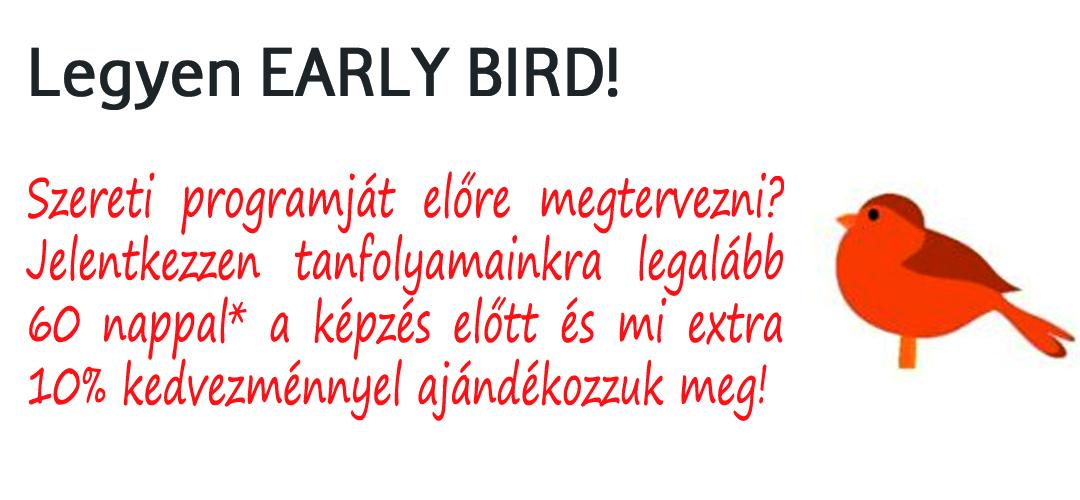 Legyen early bird és válassza kedvezményeinket